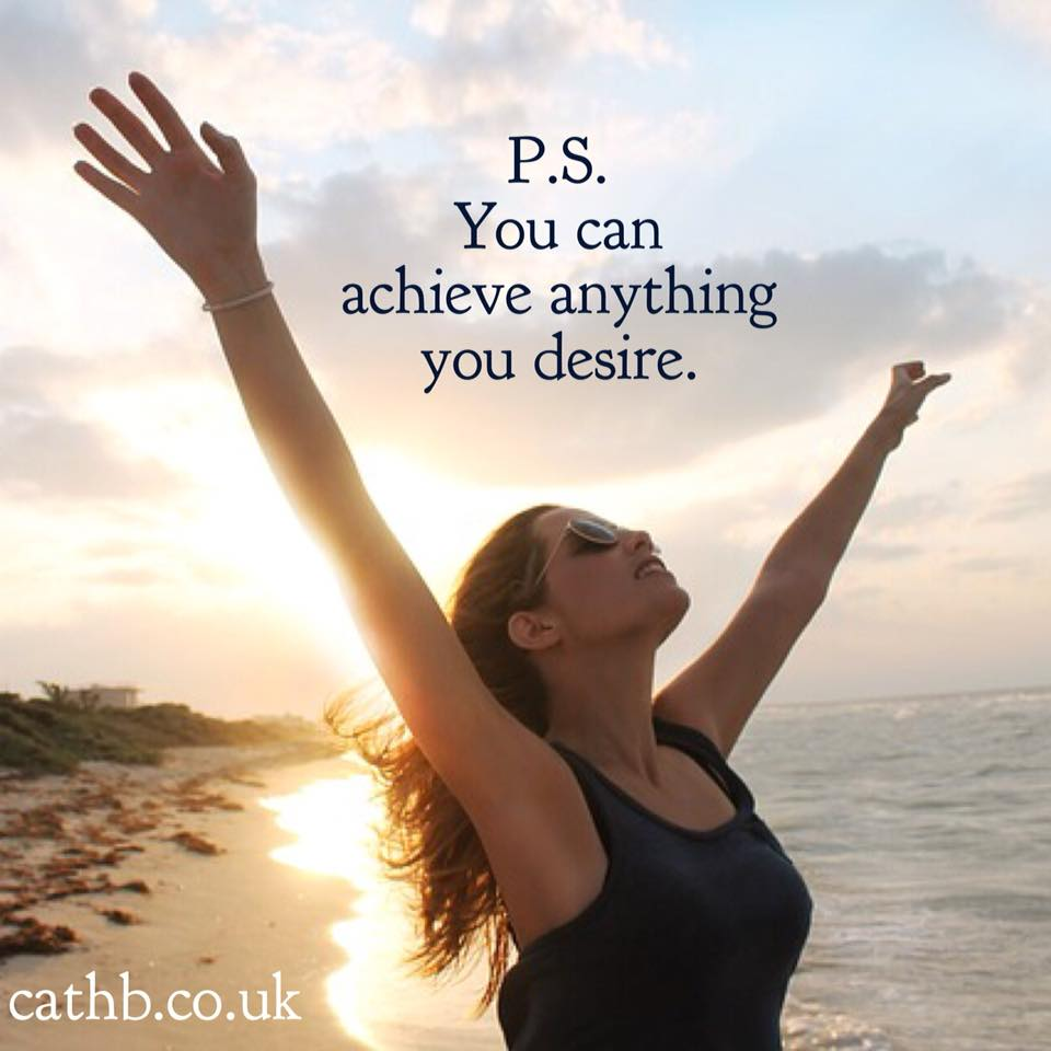 You can achieve anything you desire