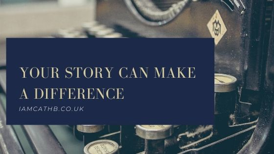 Your Story Can Make A Difference